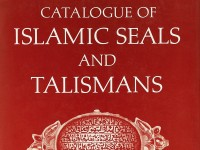 Catalogue of Islamic Seals and Talismans