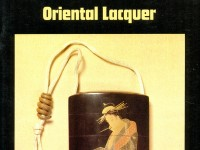 Oriental Lacquer: Chinese and Japanese Lacquer from the Ashmolean Collections by O. R. Impey and M.